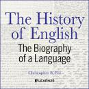 History of English: The Biography of a Language, Christopher R. Fee