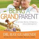 Being a Grandparent: Just Like Being a Parent ... Only Different!