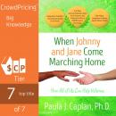 When Johnny and Jane Come Marching Home:How All of Us Can Help Veterans, Paula J. Caplan