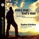 Every Man, God's Man: Every Man's Guide to...Courageous Faith and Daily Integrity, Kenny Luck, Stephen Arterburn