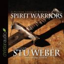 Spirit Warriors: Strategies for the Battles Christian Men and Women Face Every Day, Stu Weber