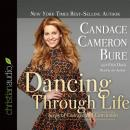 Dancing Through Life: Steps of Courage and Conviction, Erin Davis, Candace Cameron Bure