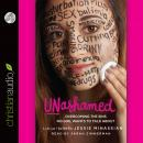 Unashamed: Overcoming the Sins No Girl Wants to Talk About, Jessie Minassian