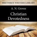 Christian Devotedness, A. N. Groves