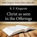 Christ as seen in the Offerings, R. F. Kingscote