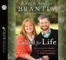 Called for Life: How Loving Our Neighbor Led Us into the Heart of the Ebola Epidemic, Amber Brantly, Kent Brantly, David Thomas