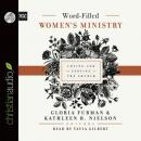 Word-Filled Women's Ministry: Loving and Serving the Church, Gloria Furman, Kathleen B. Nielson