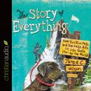 Story of Everything: How You, Your Pets, and the Swiss Alps Fit into God's Plan for the World, Jared C. Wilson