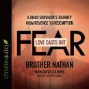 Love Casts Out Fear: A Jihad Survivor's Journey from Revenge to Redemption Audiobook