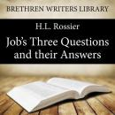Job's Three Questions and their Answers, H. L. Rossier