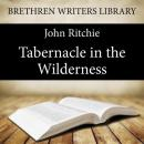 Tabernacle in the Wilderness, John Ritchie