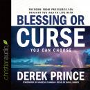 Blessing or Curse: You Can Choose, Derek Prince