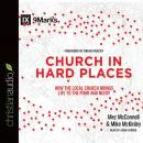 Church in Hard Places: How the Local Church Brings Life to the Poor and Needy, Mike McKinley, Mez McConnell