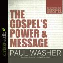 Gospel's Power and Message, Paul Washer
