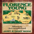 Florence Young: Mission Accomplished, Geoff Benge, Janet Benge