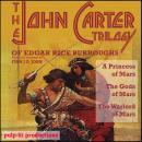 The John Carter Trilogy of Edgar Rice Burroughs: A Princess of Mars, The Gods of Mars, and The Warlo Audiobook