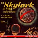 The Skylark of Space: The Original 1928 Edition Audiobook