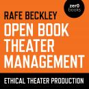 Open Book Theater Management: Ethical Theater Production Audiobook