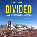Divided: A Walk on the Continental Divide Trail Audiobook