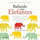 Bailando con elephantes (Dancing with Elephants): Entrenamiento en mindfulness para quines viven una Audiobook