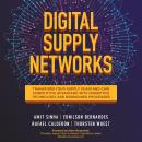 Digital Supply Networks: Transform Your Supply Chain and Gain Competitive Advantage with Disruptive  Audiobook