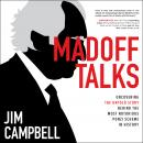 Madoff Talks: Uncovering the Untold Story Behind the Most Notorious Ponzi Scheme in History Audiobook