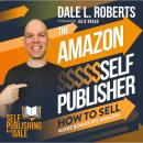 The Amazon Self Publisher: How to Sell More Books on Amazon Audiobook