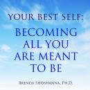 Your Best Self: Becoming All You Are Meant to Be, Brenda Shoshanna