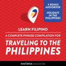 Learn Filipino: A Complete Phrase Compilation for Traveling to the Philippines, Innovative Language Learning