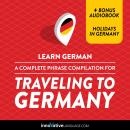 Learn German: A Complete Phrase Compilation for Traveling to Germany, Innovative Language Learning