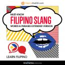 Learn Filipino: Must-Know Filipino Slang Words & Phrases: Extended Version, Innovative Language Learning