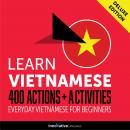 Everyday Vietnamese for Beginners - 400 Actions & Activities Audiobook