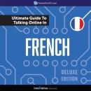 Learn French: The Ultimate Guide to Talking Online in French (Deluxe Edition), Innovative Language Learning