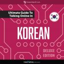 Learn Korean: The Ultimate Guide to Talking Online in Korean (Deluxe Edition), Innovative Language Learning