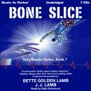 Bone Slice, Bette Golden & J.J. Lamb