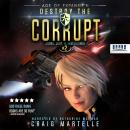 Destroy The Corrupt: A Space Opera Adventure Legal Thriller Audiobook