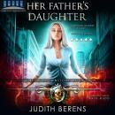 Her Father's Daughter: Alison Brownstone Book 1, Martha Carr, Judith Berens, Michael Anderle