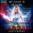 My Name Is Alison, Martha Carr, Judith Berens, Michael Anderle
