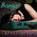 Ophira Eisenberg: Bangs! Audiobook