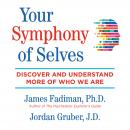 Your Symphony of Selves: Discover and Understand More of Who We Are Audiobook