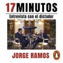 17 minutos: Entrevista con el dictador Audiobook
