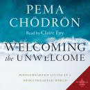 Welcoming the Unwelcome: Wholehearted Living in a Brokenhearted World Audiobook
