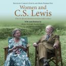 Women and C.S. Lewis: What His Life and Literature Reveal for Today's Culture Audiobook
