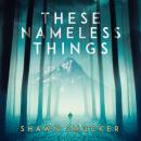These Nameless Things Audiobook