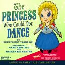 The Princess Who Could Not Dance: American Fairy Tales Volume One Audiobook