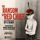 The Ransom of Red Chief and Others Audiobook