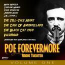 PoeForevermore Radio Theater Volume One: Four Poe Tales of Terror Dramatized! Audiobook