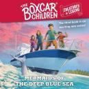 Mermaids of the Deep Blue Sea: The Boxcar Children Creatures of Legend, Book 3 Audiobook