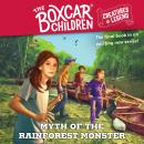 Myth of the Rain Forest Monster: The Boxcar Children Creatures of Legend, Book 4 Audiobook