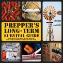 Prepper's Long-Term Survival Guide: Food, Shelter, Security, Off-the-Grid Power and More Life-Saving Audiobook